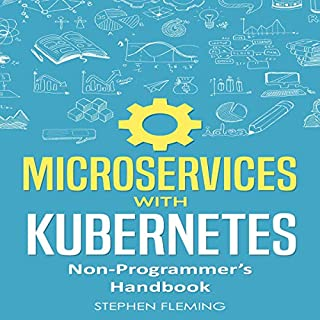 Microservices with Kubernetes: Non-Programmer's Handbook cover art