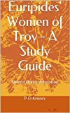 Euripides' Women of Troy - A Study Guide (English Edition)...