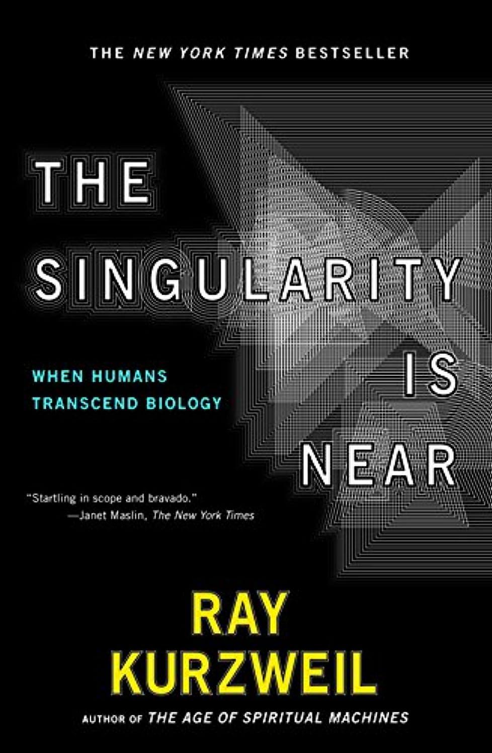 悪意拾う製作The Singularity Is Near: When Humans Transcend Biology (English Edition)