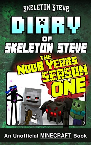 Compare Textbook Prices for Diary of Minecraft Skeleton Steve the Noob Years - FULL Season One 1: Unofficial Minecraft Books for Kids, Teens, & Nerds - Adventure Fan Fiction Diary Series  ISBN 9781979934978 by Steve, Skeleton