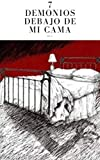 SIETE DEMONIOS DEBAJO DE MI CAMA: eBook (Spanish Edition)