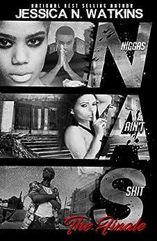 N.A.S 2 (Niggas Ain't Shit 2) by [Jessica N. Watkins]