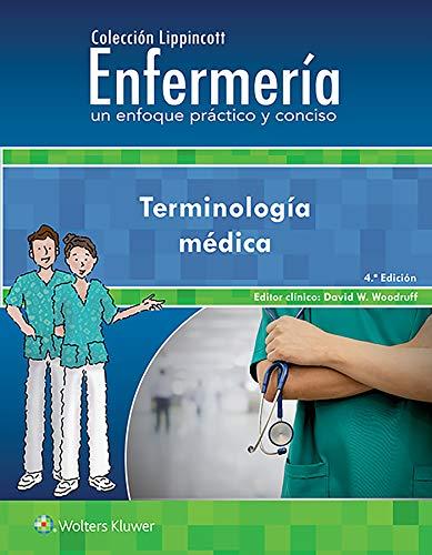 Colección Lippincott Enfermería: Un Enfoque Práctico Y Conciso. Terminología Médica