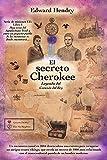 El secreto Cherokee: Leyenda del Corazón del Rey (Serie de misiones EE: Libro 1)