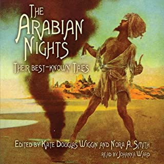 The Arabian Nights     Their Best Known Tales              By:                                                                                                                                 Kate Douglas Wiggin,                                                                                        Nora A. Smith                               Narrated by:                                                                                                                                 Johanna Ward                      Length: 11 hrs and 12 mins     201 ratings     Overall 3.8
