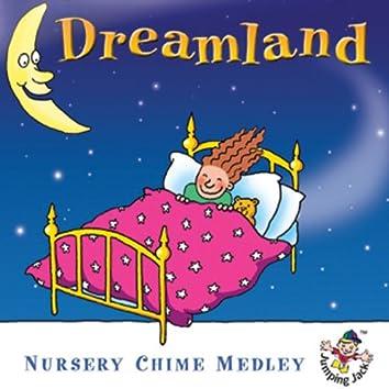 Dreamland … Nursery Chime Medley