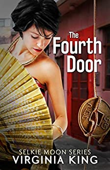 The Fourth Door (The Secrets of Selkie Moon) (Book 4) by [Virginia King]