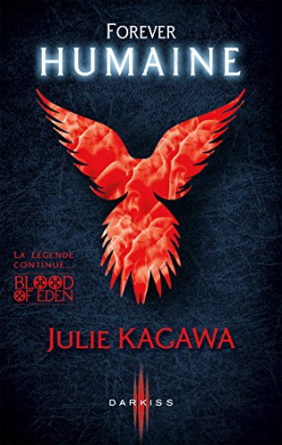 Forever Humaine : T3 - Blood of Eden (French Edition)