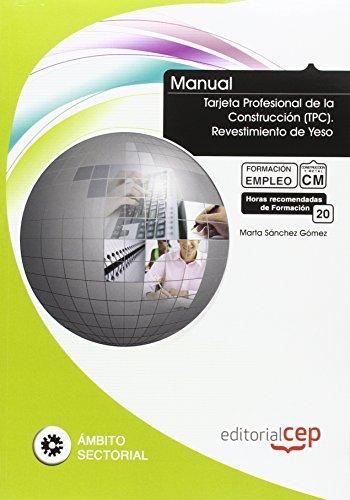 Manual Tarjeta Profesional de la Construcción (TPC). Revestimiento de Yeso. Formación para...