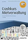 Crashkurs Mietverwaltung - inkl. Arbeitshilfen online: Von der Mietersuche bis zum Auszug (Haufe Fachbuch) - Ute Missal