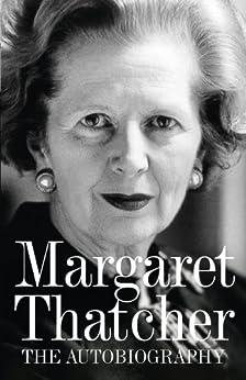 Margaret Thatcher: The Autobiography by [Margaret Thatcher]