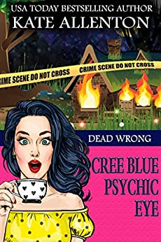 Dead Wrong (A Cree Blue Psychic Eye Mystery Book 1) by [Kate Allenton]