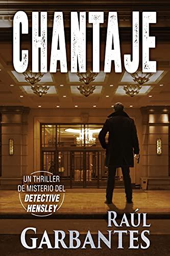 Chantaje: Un thriller de misterio del detective Hensley (El experimentado detective Hensley nº 6)