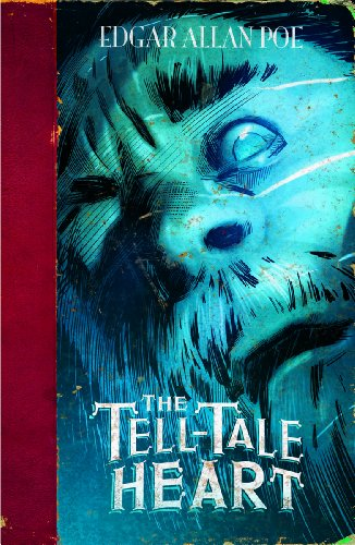 The Tell-Tale Heart (Edgar Allan Poe Graphic Novels)