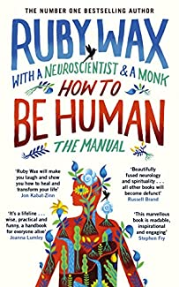 Ruby Wax - How To Be Human: The Manual