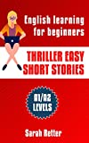 thriller easy short stories: english learning for beginners. a1/a2 levels common european framework of reference for languages. (easy english) (english edition)