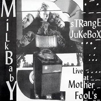 Strange Jukebox: Live At Mother Fool's