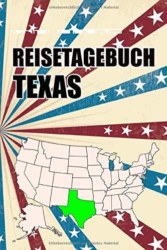 Reisetagebuch Texas: Reisetagebuch mit Listen und vorgefertigten Seiten zum Eintragen von Highlights und Erlebnissen