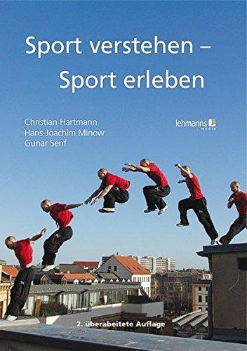 Sport verstehen - Sport erleben: Bewegungs- und trainingswissenschaftliche Grundlagen by Christian Hartmann (2011-07-01)