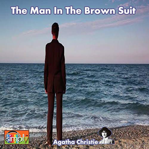 The Man in the Brown Suit. An Anne Beddingfeld Story cover art