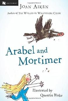 Arabel and Mortimer by [Joan Aiken, Quentin Blake]