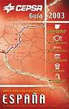 Guía Cepsa 2003. Mapa de carreteras y guía turística de España y Portugal 1:300.000