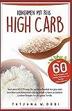 High Carb: Abnehmen mit Reis. Inkl. 60 Reisrezepte mit wenig Kalorien um lecker abzunehmen