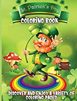 St. Patrick's Day Coloring Book: Happy Saint Patrick's Day Coloring Book for Kids - St Patrick's Day Gift Ideas for Girls and Boys, St. Patrick's Day Kids Activity Coloring Book