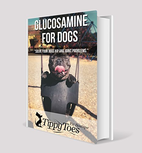 Glucosamine for Dogs: Solve your dogs Hip & Joint problems (English Edition)