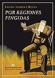 Por regiones fingidas: Que contiene 4 series de...