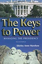 The Keys to Power: Managing the Presidency