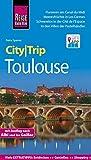 Reise Know-How CityTrip Toulouse: Reiseführer mit Faltplan und kostenloser Web-App