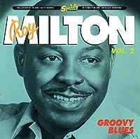 Roy Milton, Vol. 2: Groovy Blues by Roy Milton & His Solid Senders