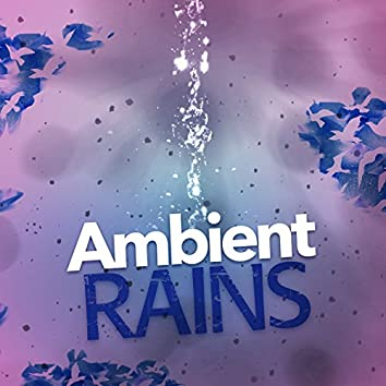 Ambient Rains