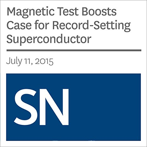 Magnetic Test Boosts Case for Record-Setting Superconductor audiobook cover art