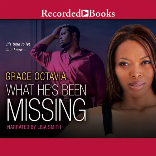 What He's Been Missing                   By:                                                                                                                                 Grace Octavia                               Narrated by:                                                                                                                                 Lisa Smith                      Length: 9 hrs and 13 mins     52 ratings     Overall 4.3