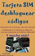 Tarjeta SIM desbloquear códigos y mucho más! (Spanish Edition)