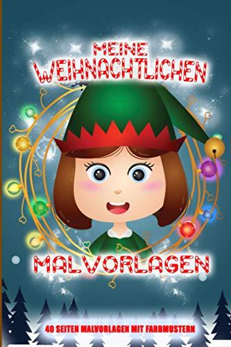 Meine weihnachtlichen Malvorlagen: 80 Seiten mit farbigen Vorlagen | Kinder ab 3-12 Jahre | Weihnachten | Adventskalender zum Spass | 2020 Knaben- und Mädchen-Malvorlagen | Papier in Crème-Qualität