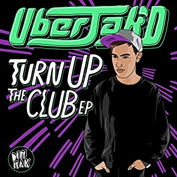Turn Up The Club EP