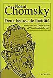 Deux heures de lucidité - Entretiens avec Noam Chomsky