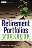 Retirement Portfolios Workbook: Theory, Construction, and Management (Wiley Finance Book 570) (English Edition)