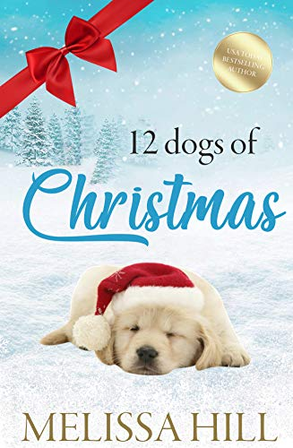 12 Dogs of Christmas : A heartwarming holiday romance for dog lovers this Christmas 2020!