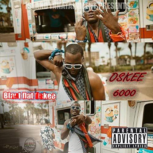 Blast Dat Oskee [Explicit]