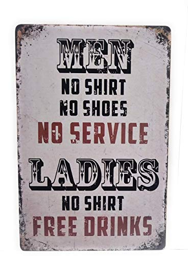 Placa de metal para hombre con texto 'No Shirt No Shoes No Service Ladies No Shirt Free Drink Retro Metal de aluminio para decoración de pared de 20 x 12'