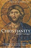 A Brief History of Christianity (Brief Histories)