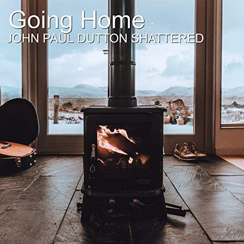 John Paul Dutton Shattered