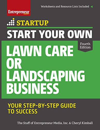 Compare Textbook Prices for Start Your Own Lawn Care or Landscaping Business: Your Step-by-Step Guide to Success StartUp Series Fourth Edition ISBN 9781599185927 by The Staff of Entrepreneur Media,Kimball, Cheryl