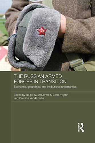 The Russian Armed Forces in Transition: Economic, geopolitical and institutional uncertainties (Routledge Contemporary Russia and Eastern Europe) by Roger N. McDermott (Editor), Bertil Nygren (Editor), Carolina Vendil Pallin (Editor) (7-Oct-2013) Paperback