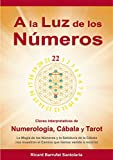 A la Luz de los Números: Claves interpretativas de Numerología,...