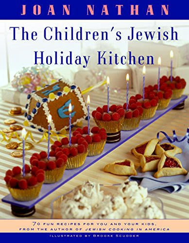 The Children's Jewish Holiday Kitchen: A Cookbook with 70 Fun Recipes for You and Your Kids, from the Author of Jewish Cooking in America